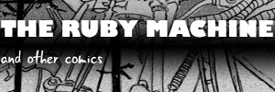 Click here to read my comic The Ruby Machine