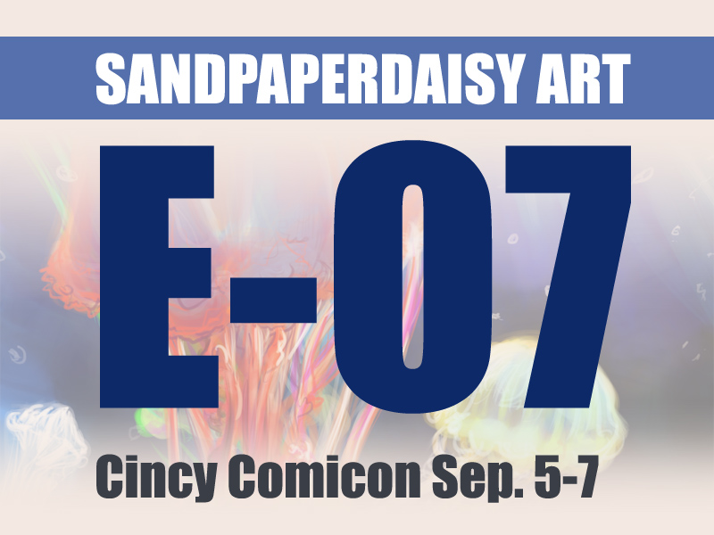 sandpaperdaisy art and tales from the clarkside will have table E-07 at cincy comicon artist alley