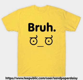 BRUH-yellow-TP_shirt_sandpaperdaisy