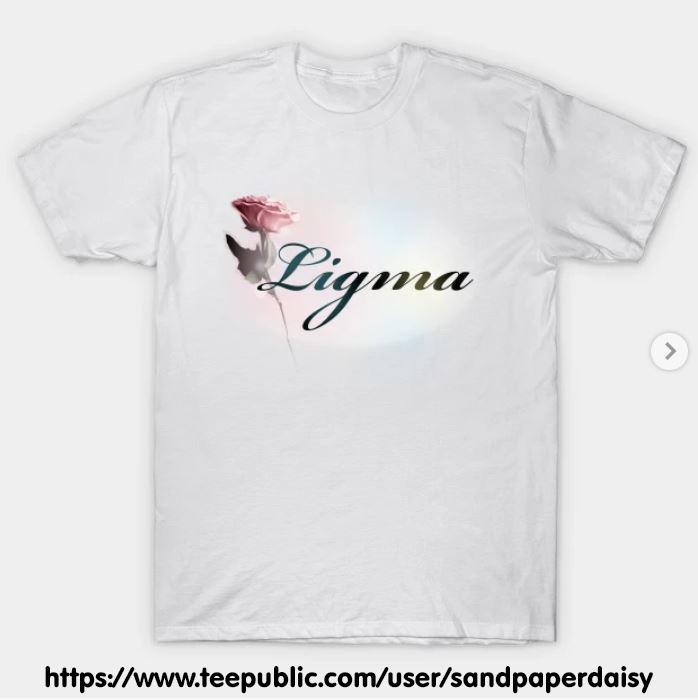 Ligma-White_TP_shirt_sandpaperdaisy